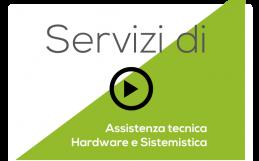 I nuovi Servizi di Assistenza Tecnica Hardware e Sistemistica